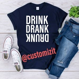 Drink drank drunk graphic T-shirt's